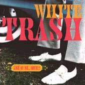 Si O Si, Que by White Trash CD, Jan 1994, Elektra Label