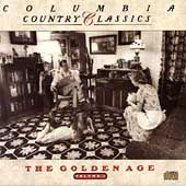 Columbia Country Classics, Vol. 1 The Golden Age CD, Jan 1991