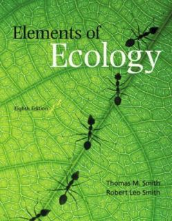 Elements of Ecology by Thomas M. Smith and Robert Leo Smith 2011