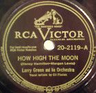 LARRY GREEN AND HIS ORCHESTRA How High The Moon RCA VICTOR 78~20 2119