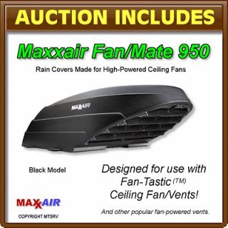 MAXXAIR Fan/Mate Model 950 Vent & Ceiling Fan Rain Cover   BLACK   RV