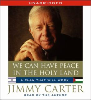 We Can Have Peace in the Holy Land by Jimmy Carter   Unabridged on CD