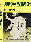 WOMENS STUDIES JUDO FOR WOMEN RUTH HORAN H/C D/J 1965