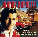 JOHNNY BURNETTE DREAMIN NEW SEALED CD YOURE SIXTEEN SWEET BABY DOLL