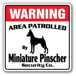 MINIATURE PINSCHER Security Sign Area Patrolled pet min pin guard