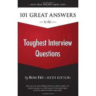 101 Great Answers to the Toughest Interview Questions Ron